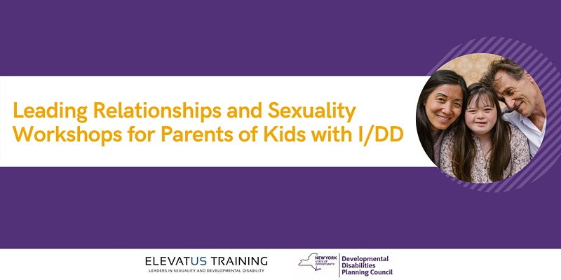 Leading Relationships and Sexuality Workshops for Parents of Kids with IDD Banner